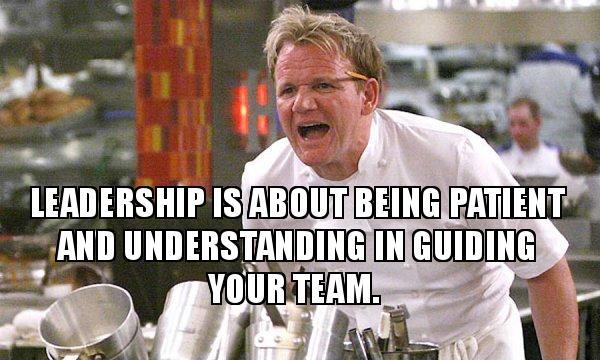 leadership meme funny gordon ramsey